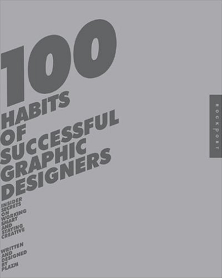 100 Habits of successful graphic designers 15 Books Every Graphic Designer Should Read