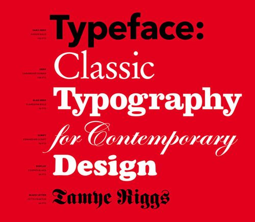 Typeface Classic Typography for Contemporary Design 15 Books Every Graphic Designer Should Read