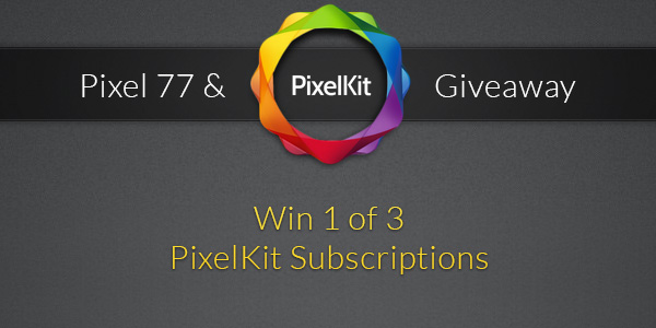 Giveaway win 3 pixelkit subscriptions 7 Winners of the Pixel77 & PixelKit Giveaway!
