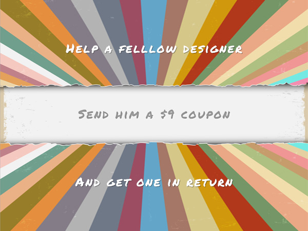 Help fellow designer send 9 dollar coupon get one return 1 Help a Fellow Designer: Send Him a $9 Coupon and Get One in Return!